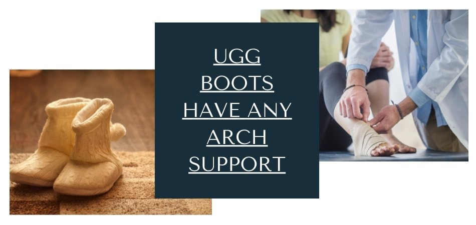 Do Ugg Boots Have Any Arch Support