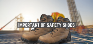 Importance Of Wearing Safety Shoes